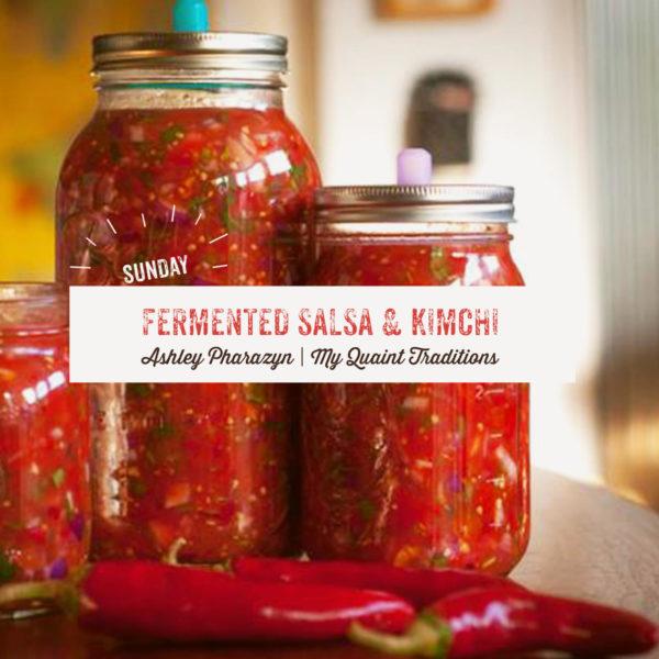 Fermented Salsa & Kimchi