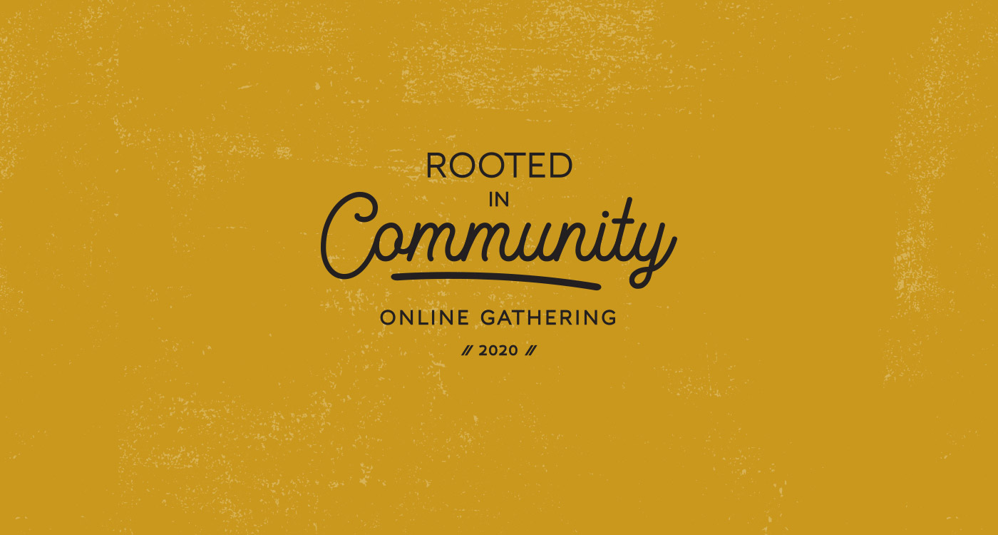 Rooted in Community Online Gathering