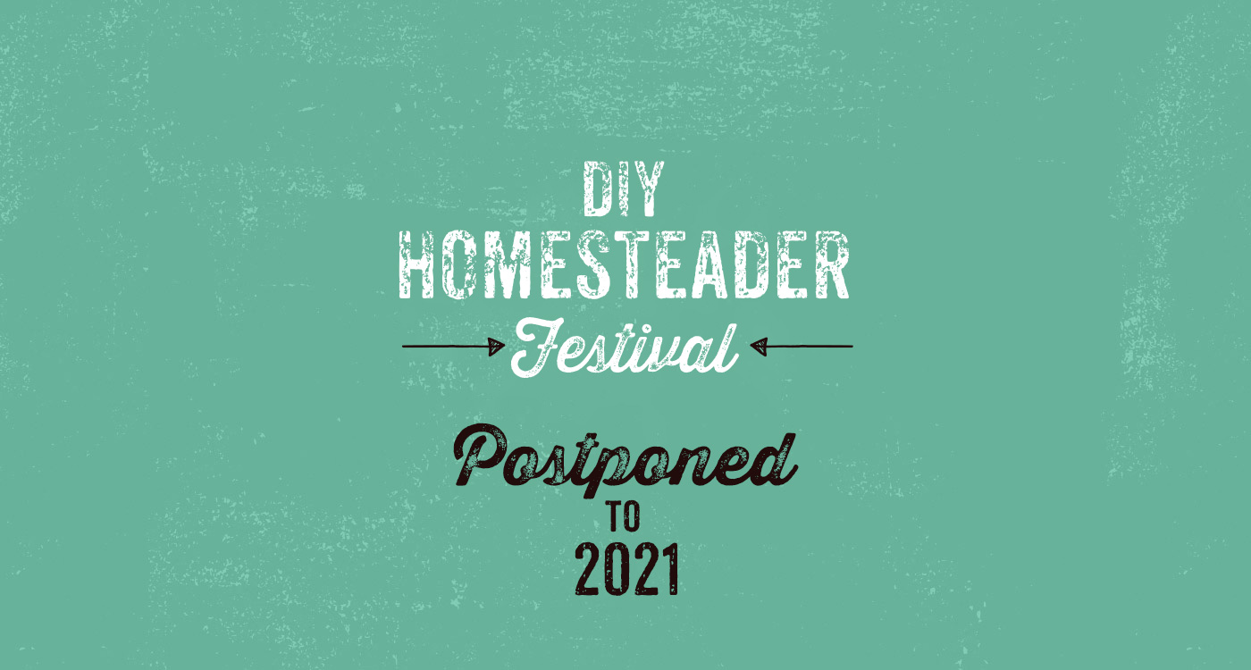 DIY Homesteader Festival postponed to 2021