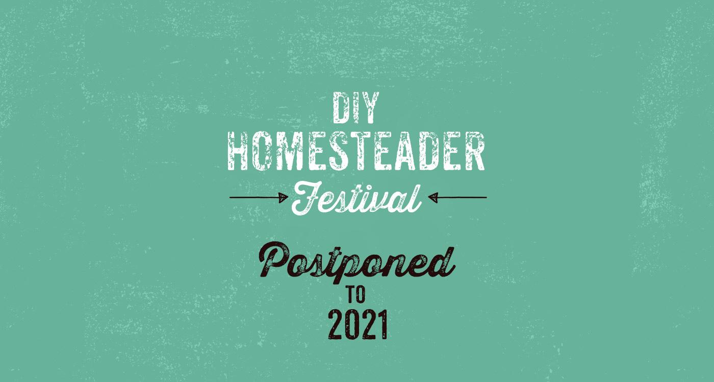 DIY Homesteader Festival postponed to 2021